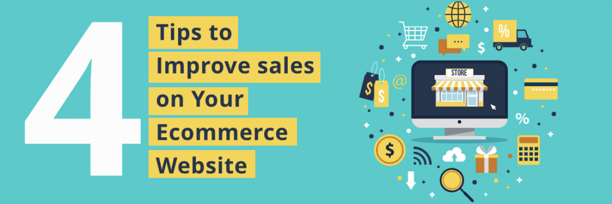 4 Tips to Improve Sales on Your Ecommerce Website