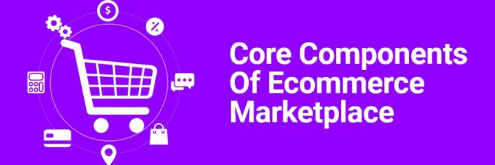 5 Crucial Components of a Successful Ecommerce Marketplace