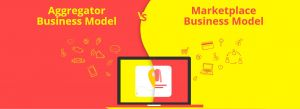 Marketplace Business Model vs Aggregator Business Model