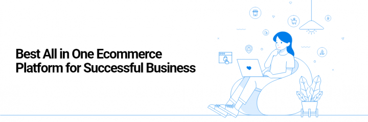 Best All in One Ecommerce Platform for Successful Business