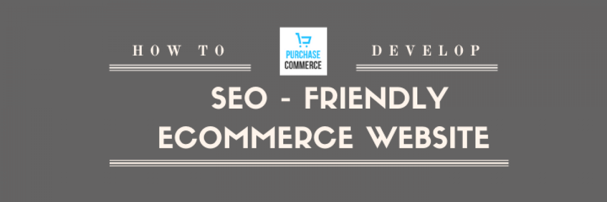 How to develop an SEO Friendly Ecommerce Website?