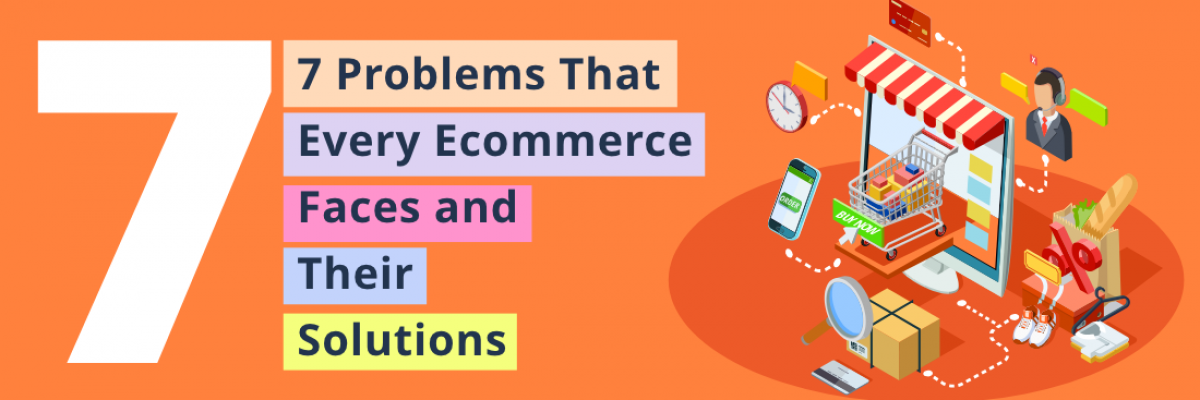 Tackle the 7 Ecommerce Problems With Platform-Based Solution