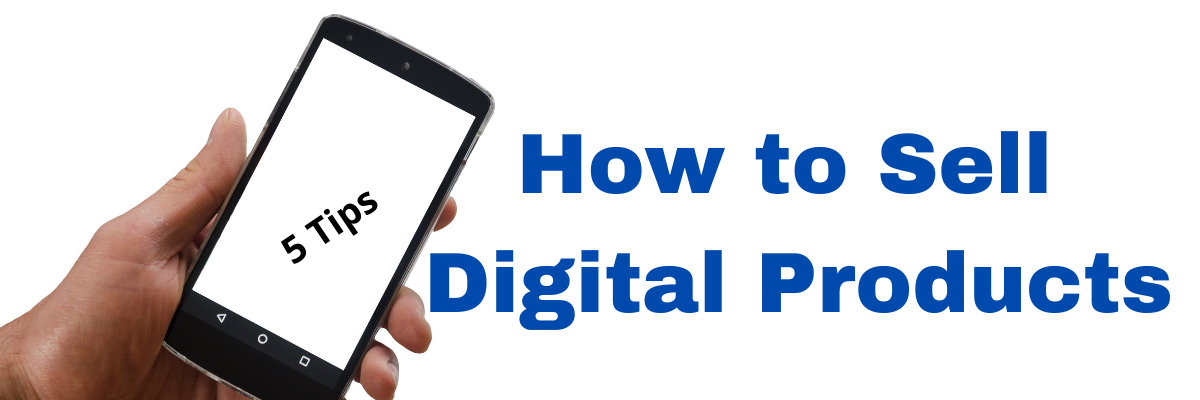 How to Sell Digital Products? 5 Best Product Ideas and Tips to Increase Your Sales