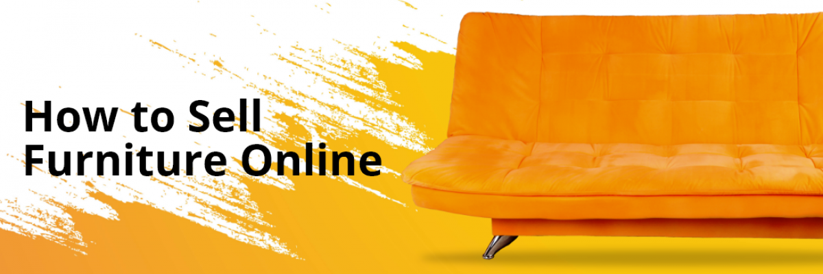 How to Sell Furniture Online? A Step-by-Step Guide