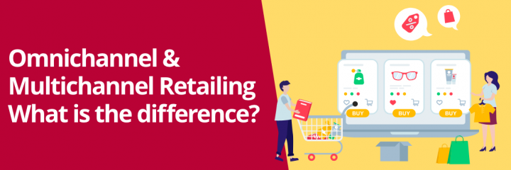 Omni-Channel vs Multi-Channel Retailing: Strategies & Trends
